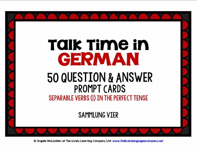 GERMAN SPEAKING PRACTICE (4) - 100 PROMPT CARDS - SEPARABLE VERBS PEFECT TENSE