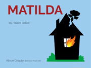 Mini play script and lesson plan, Matilda narrative poem (Hilaire Belloc), Years 2-6