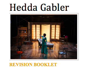 Hedda Gabler revision booklet - A Level Drama