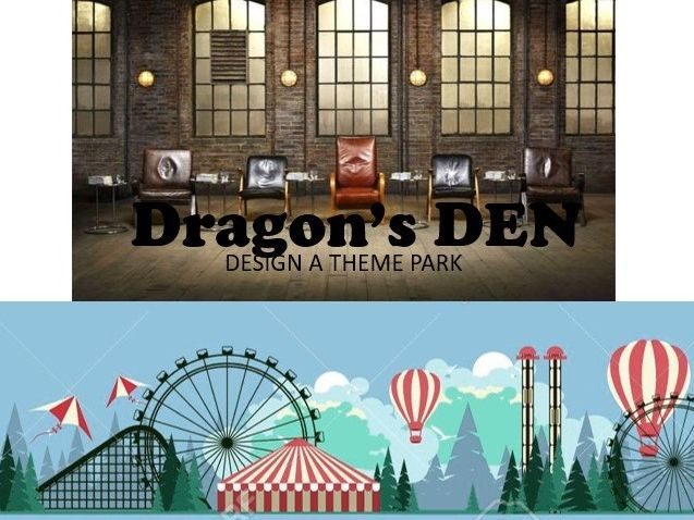 Design a Theme Park- Dragon's Den type design, budgeting, project management and team work project