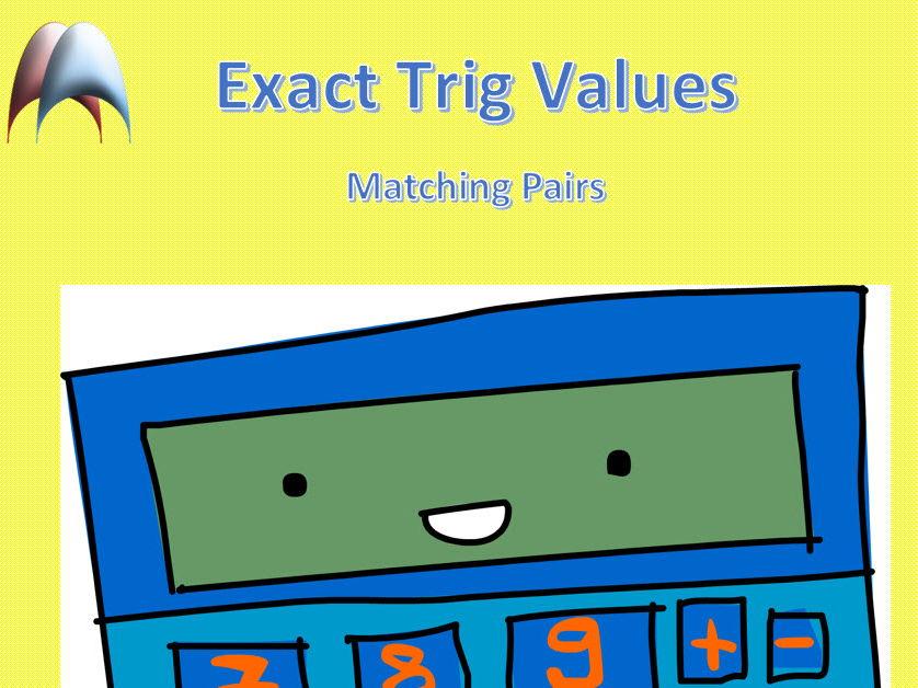 Matching Pairs Exact Trig Values