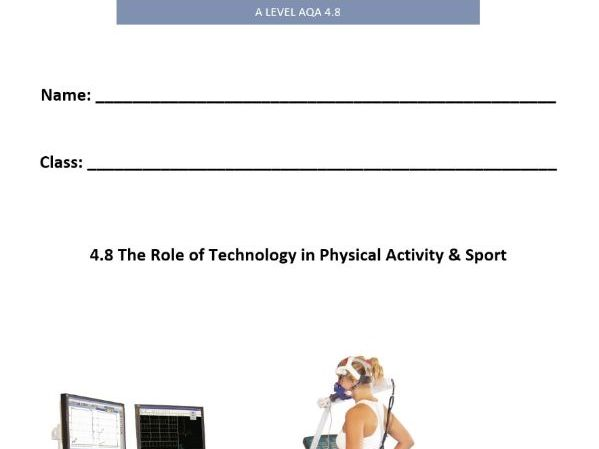 PE AQA A Level. 4.8 The Role of Technology in Sport. Pupil Workbook.