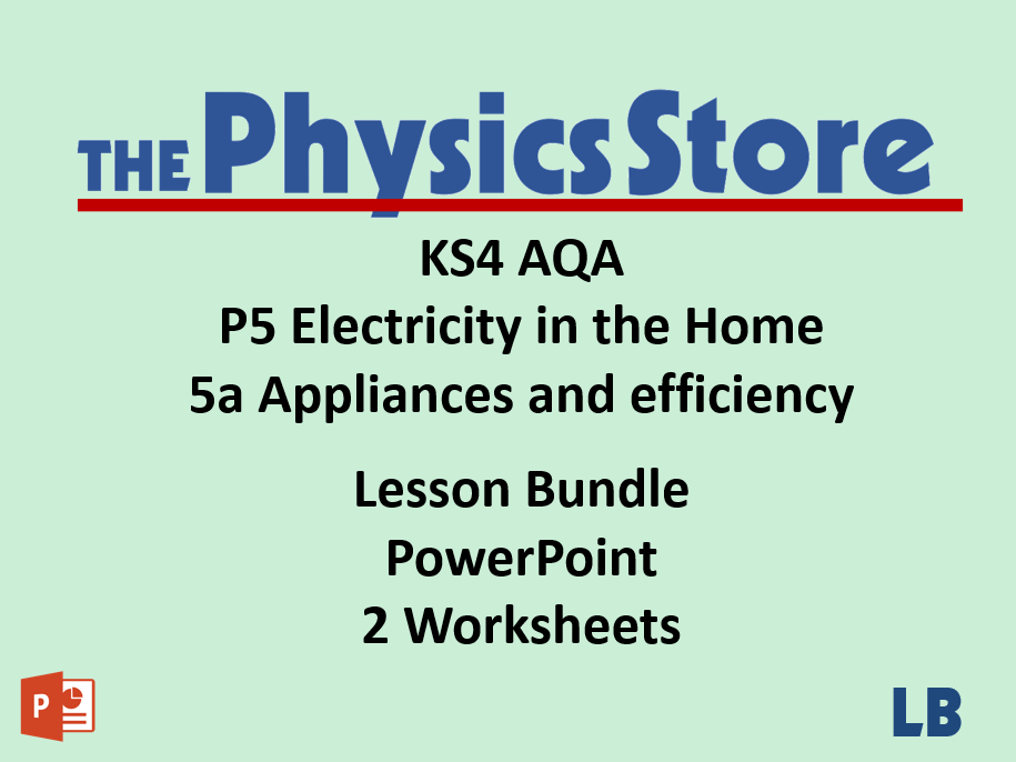 KS4 Physics AQA P5 5a Appliances and efficiency Lesson Bundle