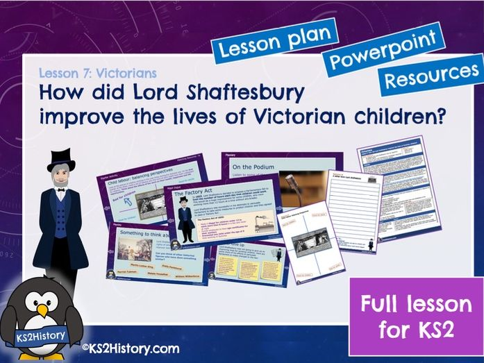 How did Lord Shaftesbury improve the lives of Victorian children? (Lesson for KS2)