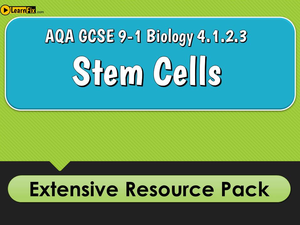 AQA GCSE Biology 9-1 Stem Cells - Resource Pack
