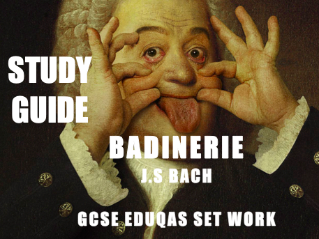 BADINERIE - J.S BACH - Eduqas set work from 2020 - PowerPoint and workbook