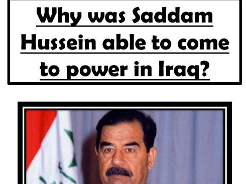 Why was Saddam Hussein able to come to power in Iraq?