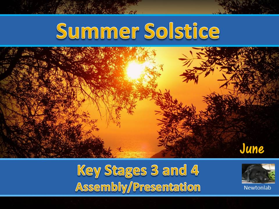 Summer Solstice - 21st June 2021 - Key Stages 3 and 4