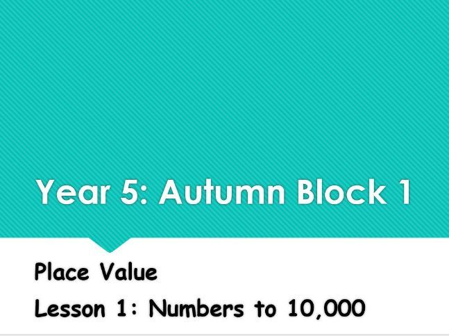 Year 5: Autumn Block 1 Place Value - Lesson 1 Numbers to 10,000