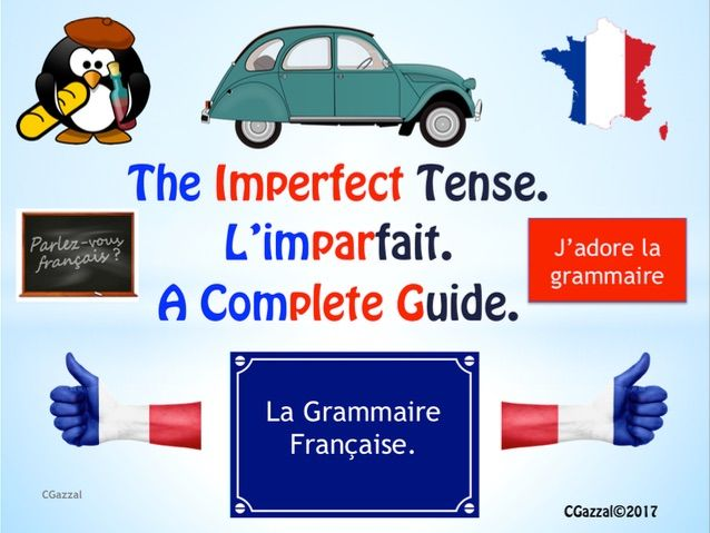 The  Imperfect Tense/ l'imparfait in French - A Complete Guide.