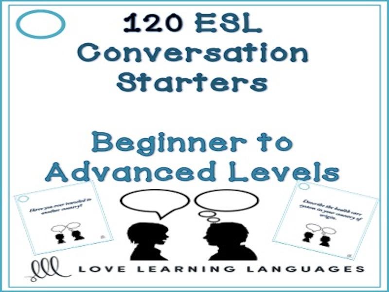 120 ESL conversation starters - Beginner to advanced levels