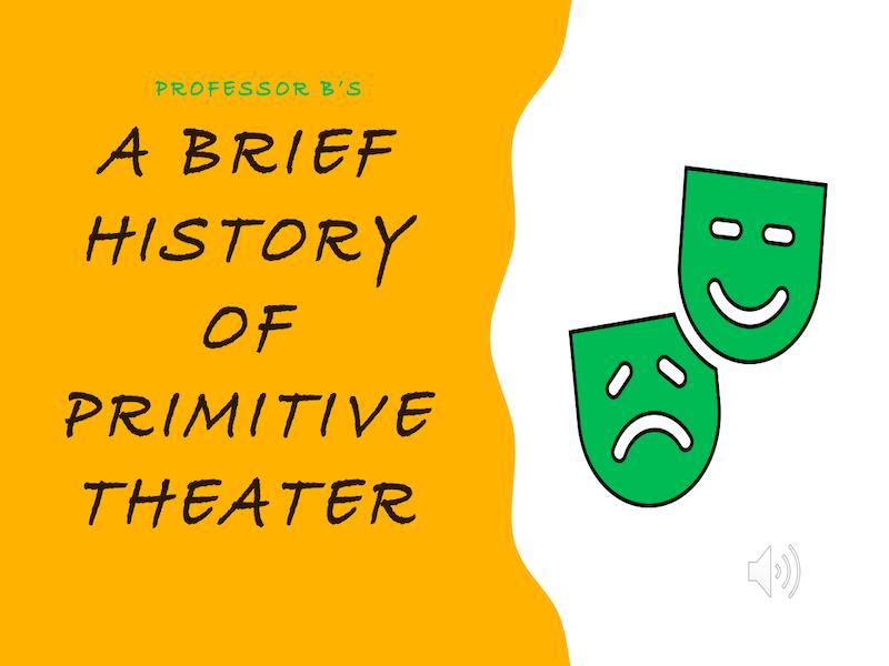 A Brief History of Primitive Theatre Power Point/Activity Sheets Bundle