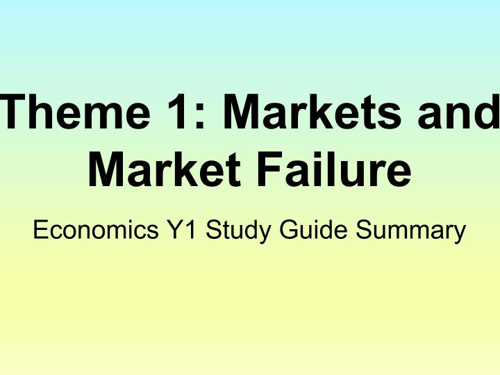 Edexcel Economics - Theme 1 (Markets & Market Failure) Revision Guide