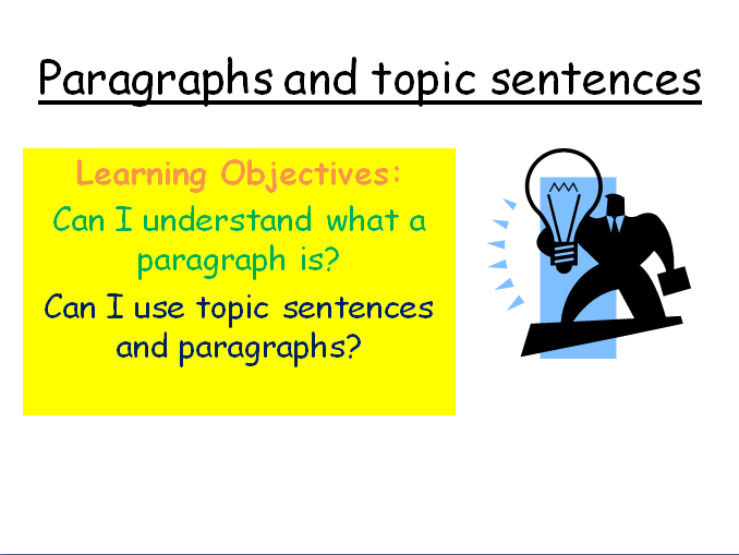 Improve Your Writing: Paragraphs and Topic Sentences