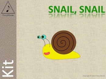 Snail, Snail - Kit - ♩ ♫