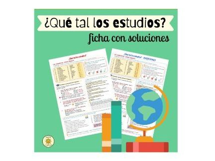 ¿Qué tal los estudios? Las opiniones. Ficha con soluciones. Spanish School opinions.  With answers
