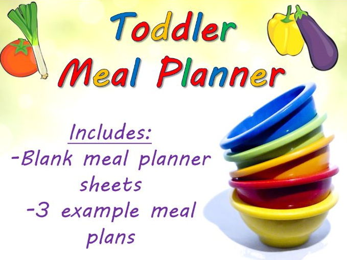Toddler Weekly Meal Planner Template and 3 Example Meal Plans  (age 2+, BLW, pre-school)