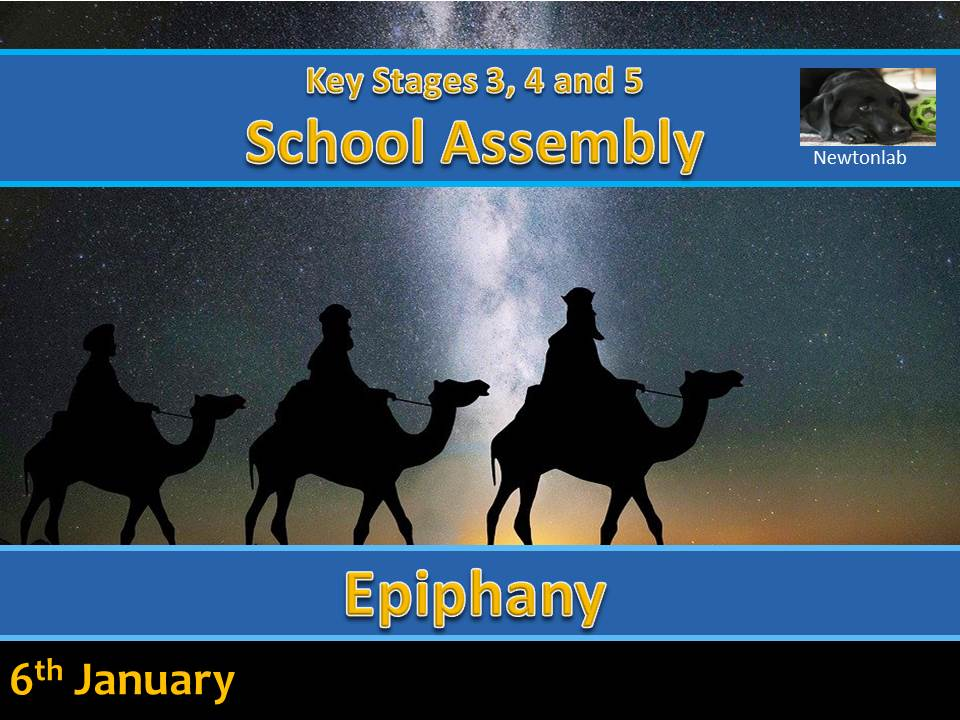 Epiphany Assembly - January 6th - Key Stages 3, 4 and 5