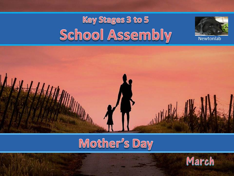 Mother's Day Assembly - 14th March 2021 - Key Stages 3 to 5
