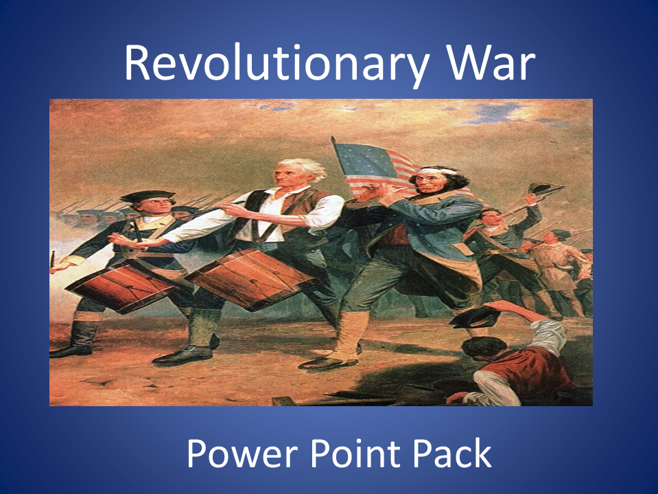 The American Revolution - Power Point Pack