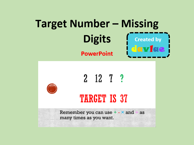Target Number (Missing Digits) PowerPoint - A Fun Mathematical Game for KS2 Children