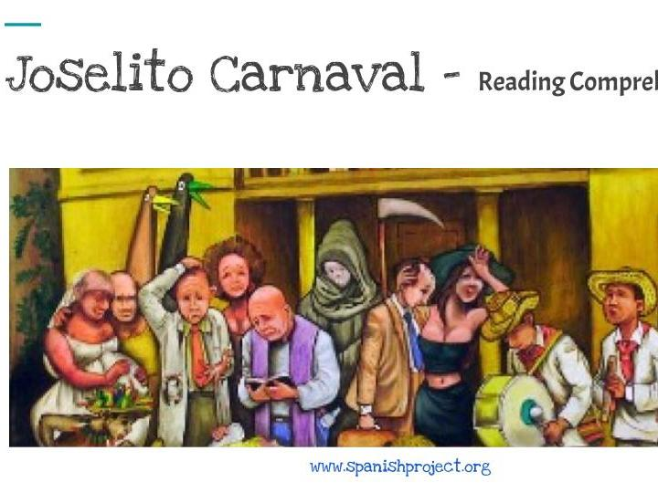 Reading Comprehension - Paper 2 - Spanish Ab Initio - Festivales y celebraciones - Joselito Carnaval
