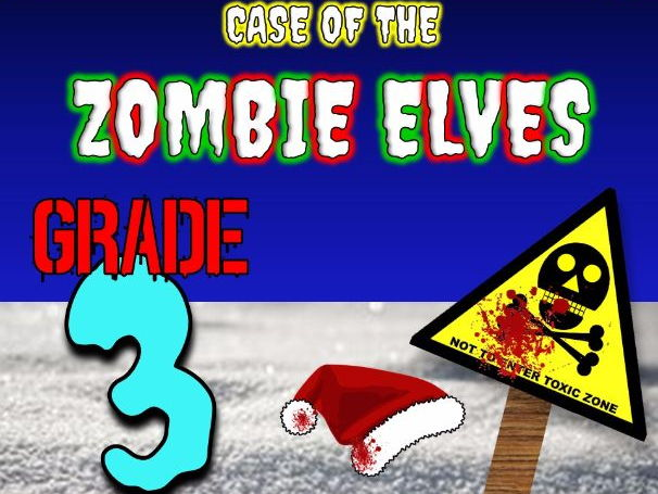 Christmas Math Mystery: Case of The Zombie Elves (Grade 3)