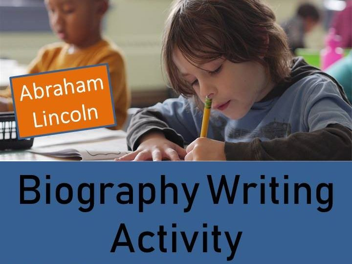 Abraham Lincoln - Year 5/6 Biography Writing Activity