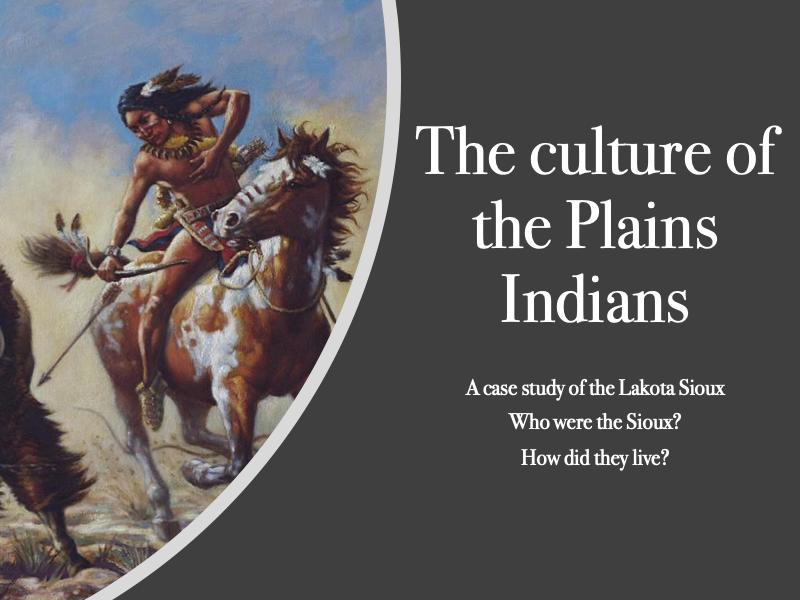 The Plains Indians - Lakota Sioux