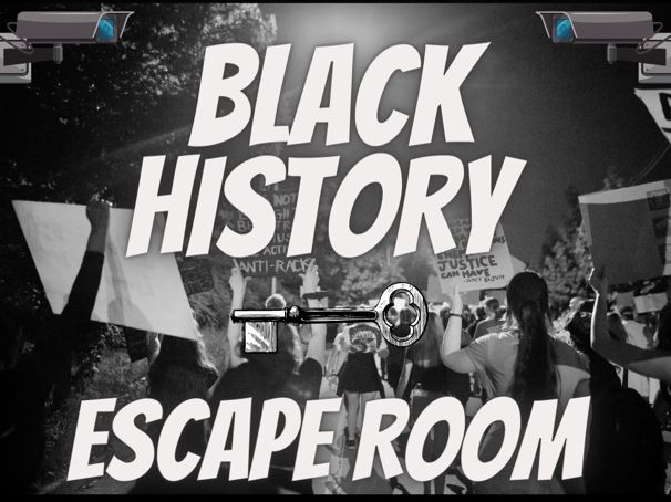 Black History Escape Room - Significant people throughout history