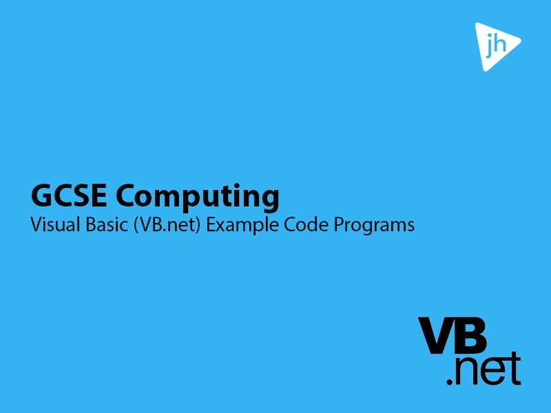 GCSE Computing Visual Basic Example Programs