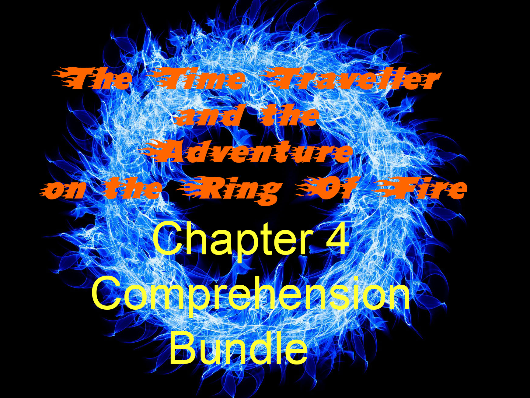 Chapter 4 comprehension bundle for The Time Traveller and the Adventure on the Ring of Fire