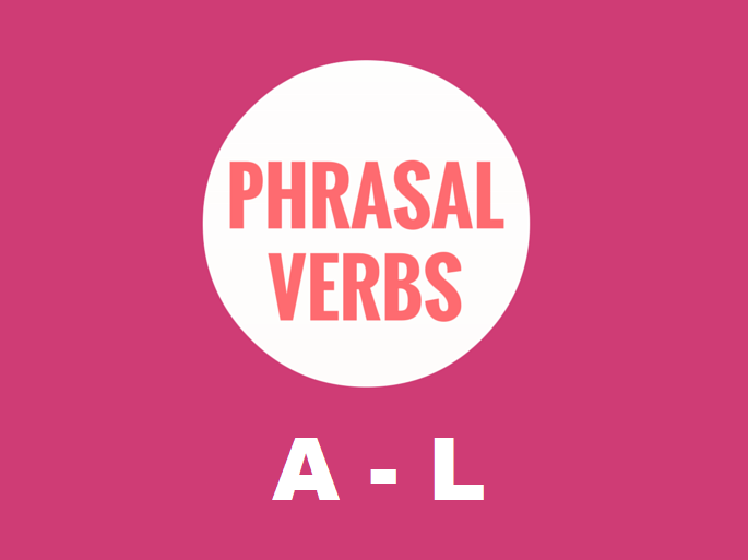 Phrasal Verbs  A - L  REVISION  Worksheet (70% OFF)