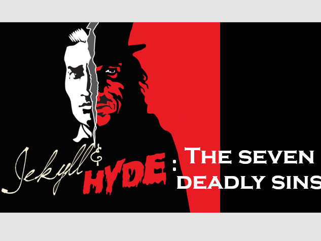 Jekyll and Hyde Theme: Seven Deadly Sins