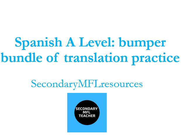 Spanish A Level Bumper Translation Skills  Bundle: 19 Resources on 19 Topics & answers