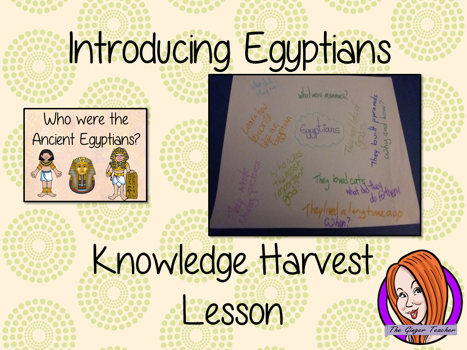 Ancient Egyptians   -  Knowledge Harvest Lesson