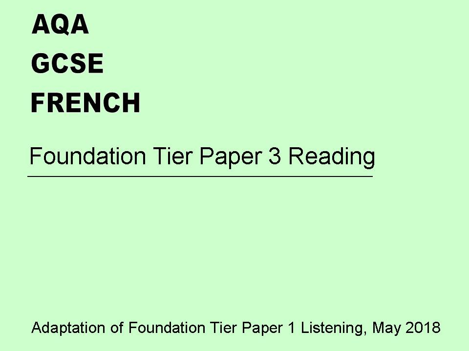 AQA GCSE FRENCH Paper 3 Reading (adapted from Paper 1 Listening, May 2018)