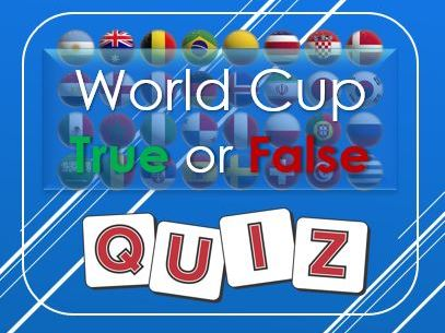 World Cup: World Cup: True or False Quiz