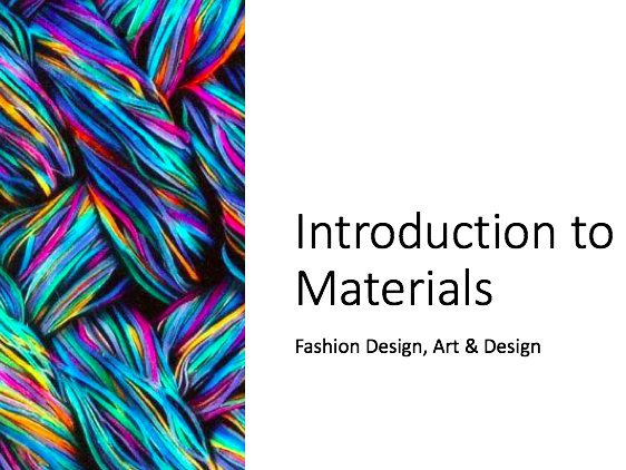 Introduction to Materials for fashion - part three