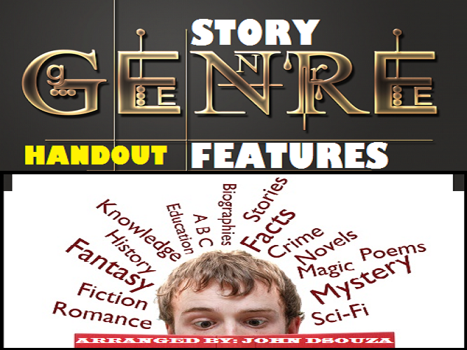 STORY GENRE FEATURES AND TEMPLATE HANDOUTS
