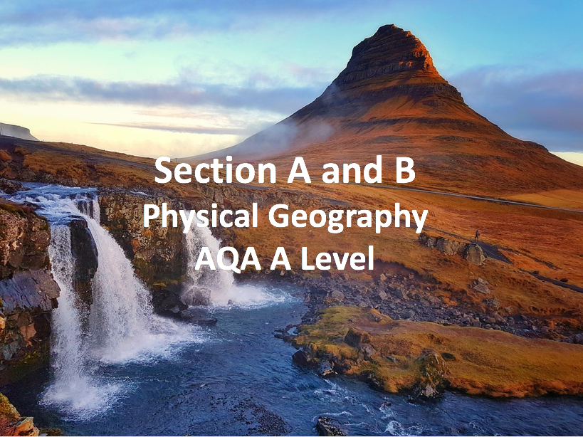 Section A and B - AQA A Level Geography