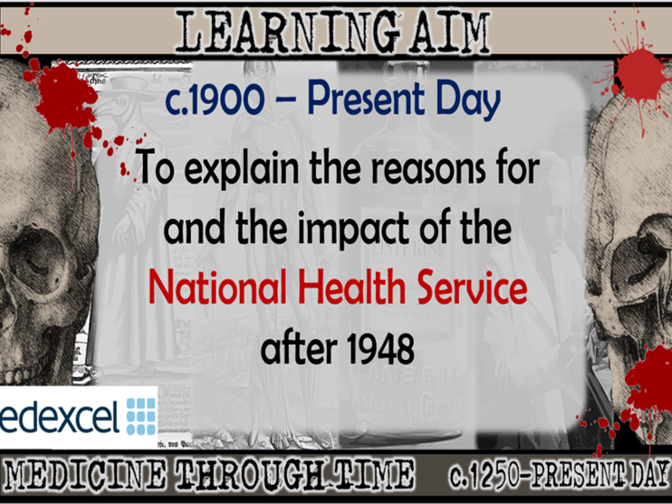 GCSE History Edexcel: Medicine in Britain - 1900 - Present - The Impact of the NHS (Lesson 31)