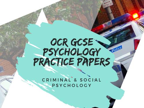 OCR Psychology  9-1 Criminal Psychology & Social Psychology Practice Papers
