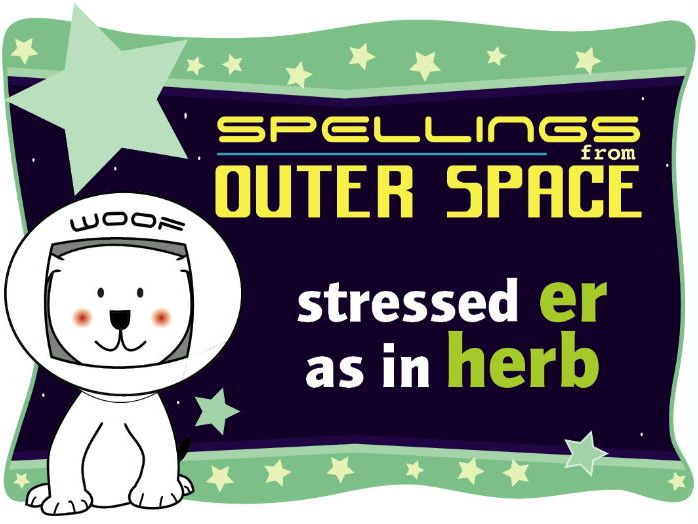 Year 1 Spellings from Outer Space: Stressed ER as in HERB