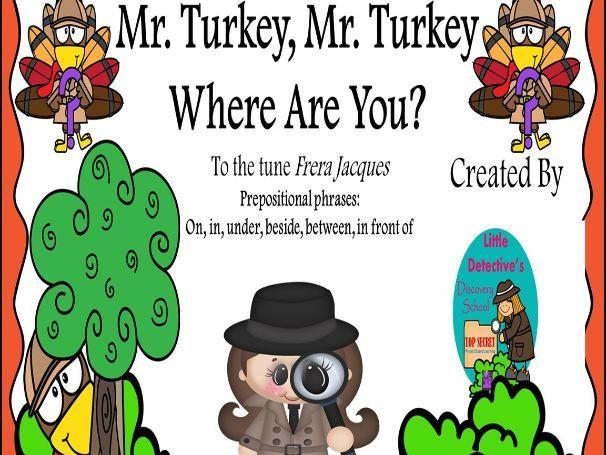 Thanksgiving Prepositional Speech and Language Mr. Turkey Book