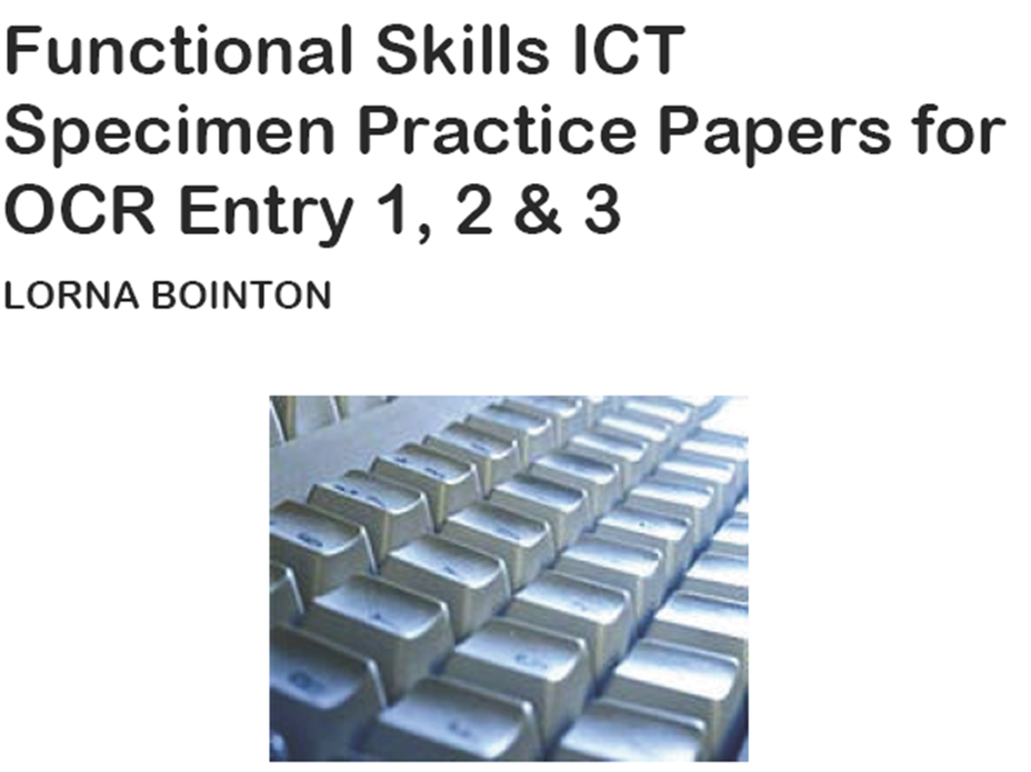 Functional Skills ICT Entry Level:  Specimen Practice Papers (for OCR)