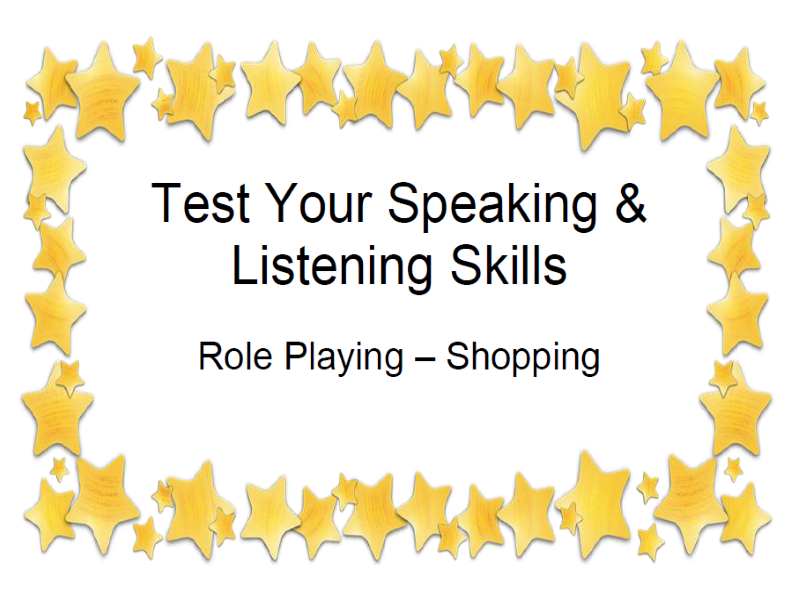 Test Your Speaking & Listening Skills Role Playing – Shopping