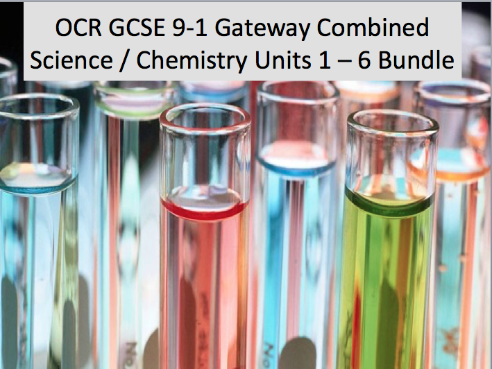 OCR GCSE 9-1 Gateway Combined Science / Chemistry  Units 1 - 6