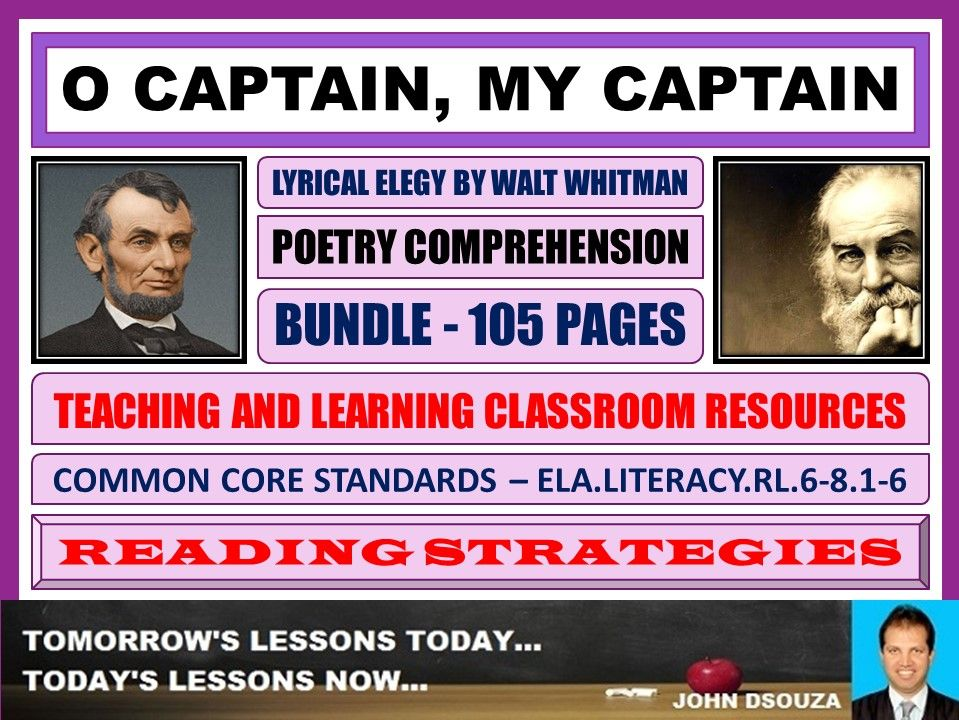 O CAPTAIN, MY CAPTAIN BY WALT WHITMAN - CLASSROOM RESOURCES - BUNDLE