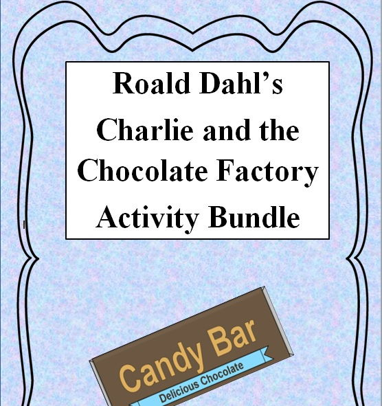 Roald Dahl's 'Charlie and the Chocolate Factory' Lesson and Activity Bundle